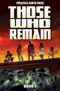 Those Who Remain: Book 1 (A Zombie Novel)